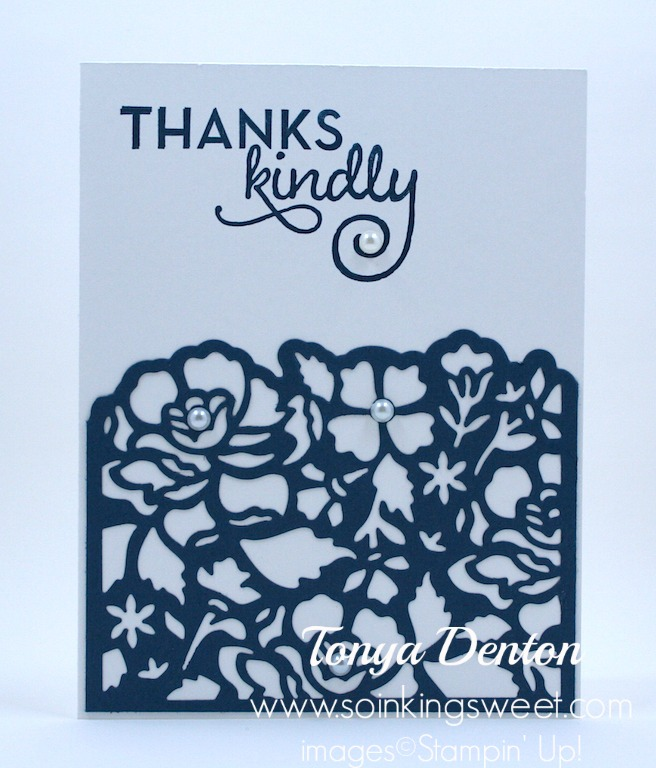 Stampin' Up! Thanks Kindly, Detailed Floral Thinlits, One Big Meaning, #tonyadenton #soinkingsweet #thesweetinker